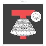 T = Tiles