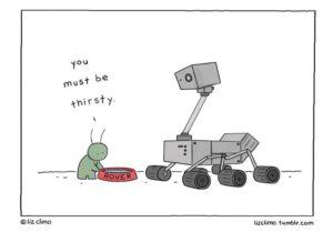 """""""Musíš mít žízeň,"""" říká malý zelený mužíček roveru Curiosity a předkládá mu misku s vodou - krásná ukázka lidové tvořivosti s aktuálním námětem."""