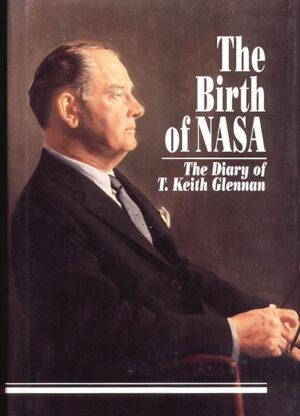 """Thomas Keith Glennan - první administrátor NASA (titulní strana """"Zrození NASA - deník T. Keitha Glennana"""" vydané NASA History Office v r. 1993)"""