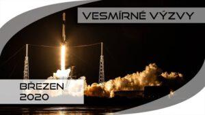 Vesmírné výzvy - březen 2020